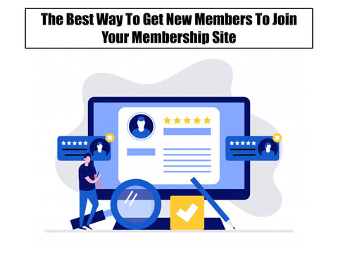 The Best Way To Get New Members To Join Your PLR Membership Site