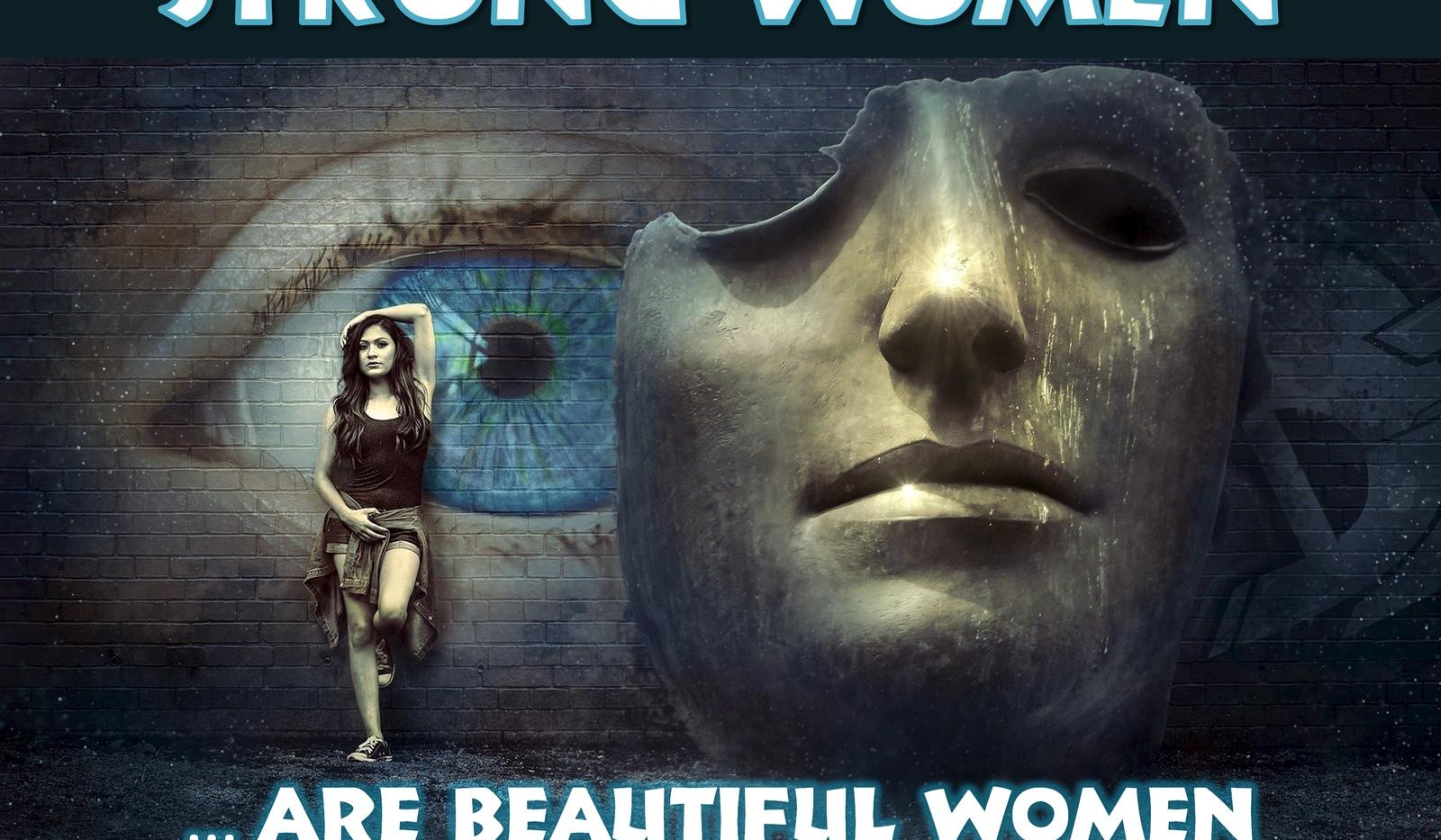 Strong Women Are Beautiful Women