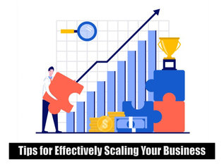 Tips for Effectively Scaling Your Business