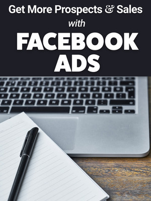 Get More Prospects and Sales with FACEBOOK ADS