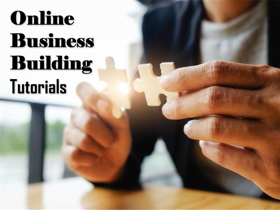 Online Business Building Tutorials