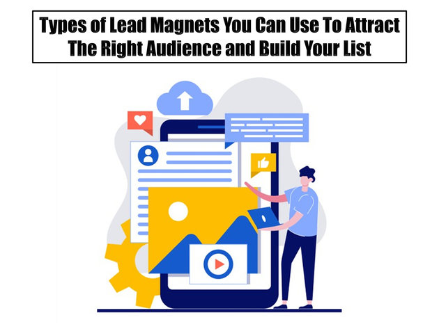 Types of Lead Magnets You Can Use to Attract the Right Audience and Build Your List