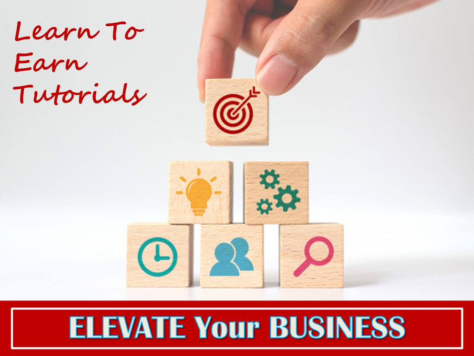 Elevate Your Business Learn To Earn Tutorials
