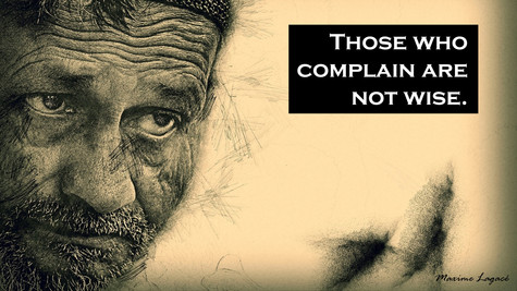 Those who complain are not wise