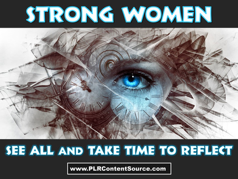 Strong Women See All and Take Time To Reflect Art Quotes