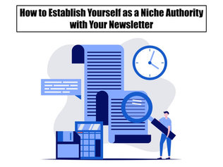 How to Establish Yourself as a Niche Authority with Your Newsletter