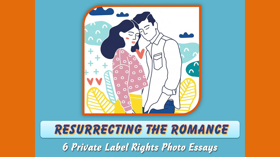 Resurrecting The Romance In A Relationship Private Label Content Pack