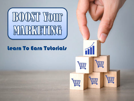 Boost Your Marketing Learn To Earn Tutorials