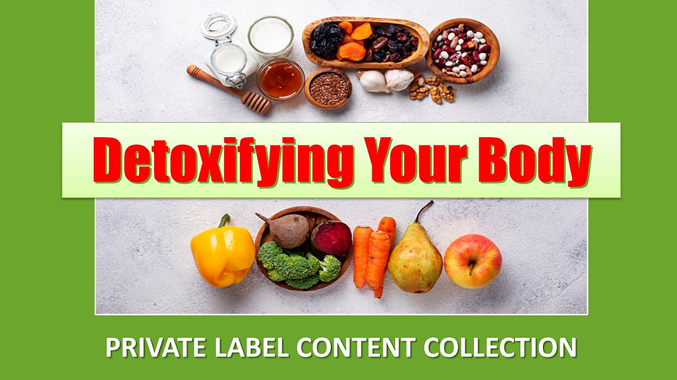 Detoxify Your Body PLR Product Pack