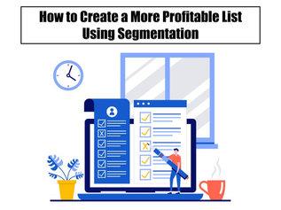 How to Create a More Profitable List Using Segmentation