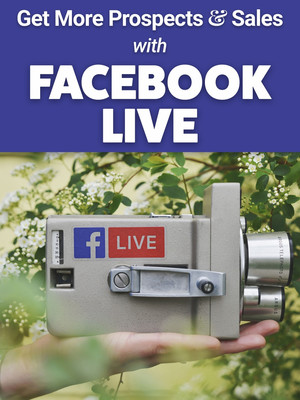 Get More Prospects and Sales with FACEBOOK LIVE