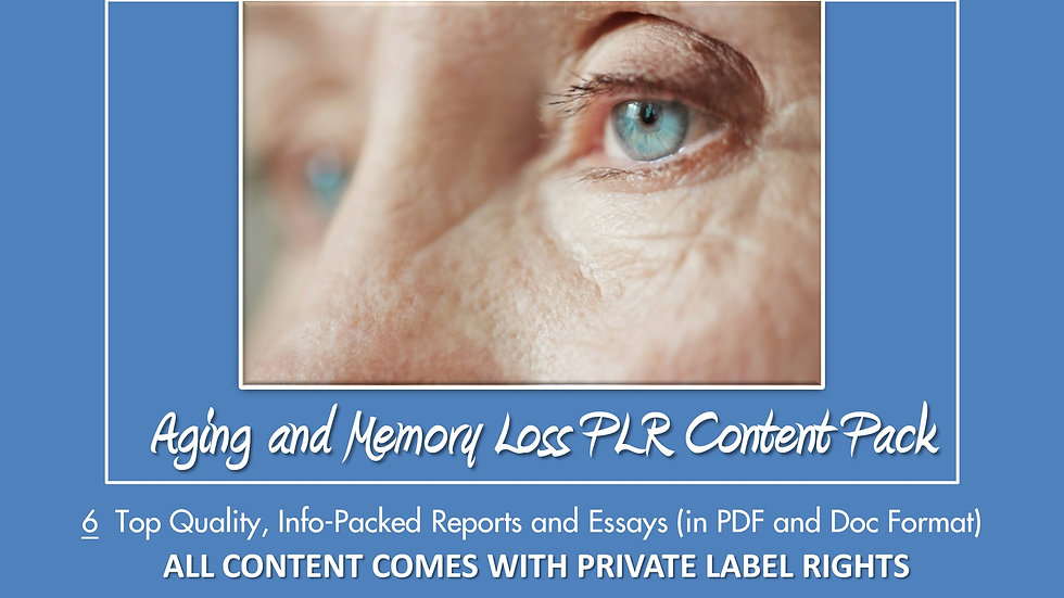 Aging and Memory Loss PLR Content Pack
