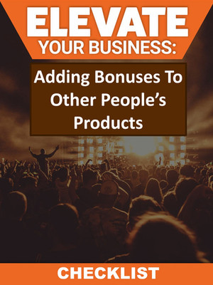 Adding Bonuses To Other People's Products Checklist