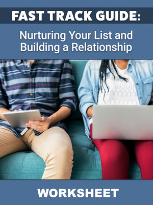 Nurturing Your List and Building a Relationship WORKSHEET