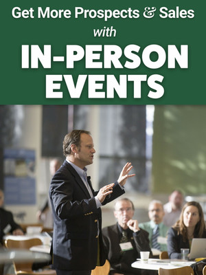 Get More Prospects and Sales with IN PERSON EVENTS