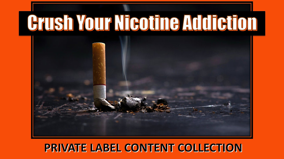 Crush Your Addiction to Nicotine PLR Pack