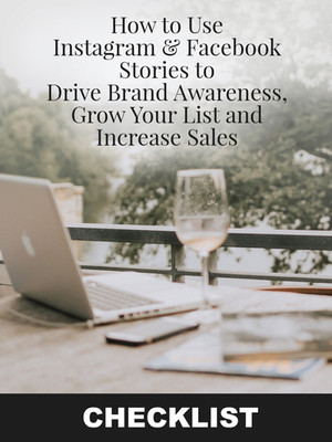How to Use Instagram and Facebook Stories to Drive Brand Awareness CHECKLIST