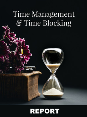 Time Management and Time Blocking REPORT