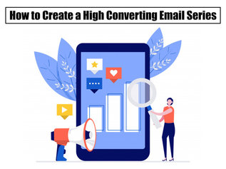 How to Create a High Converting Email Series