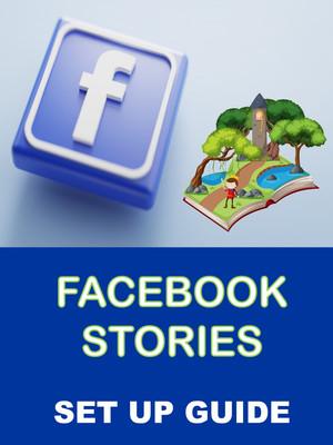 Facebook Stories Set Up Guide