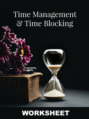 Time Management and Time Blocking WORKSHEETT