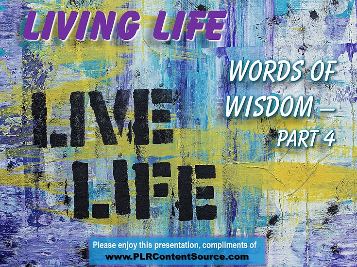Living Life Part 4 Words of Wisdom Video Quote Collection