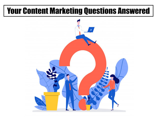 Your Content Marketing Questions Answered