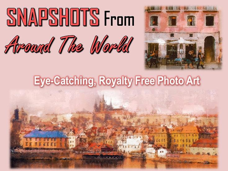 SNAPSHOTS From Around The World