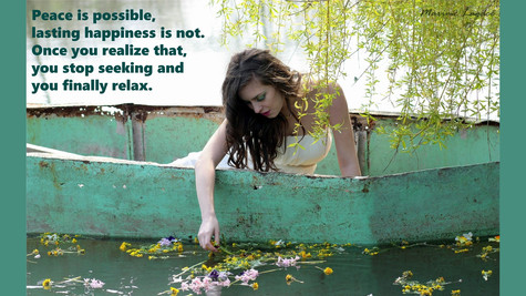 Peace is possible, lasting happiness is not