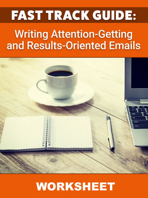 Writing Attention Getting and Results Oriented Emails WORKSHEET