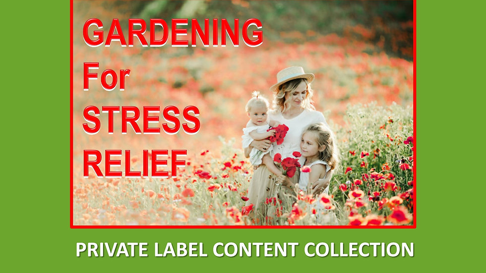 Gardening For Stress Relief PLR Product Pack