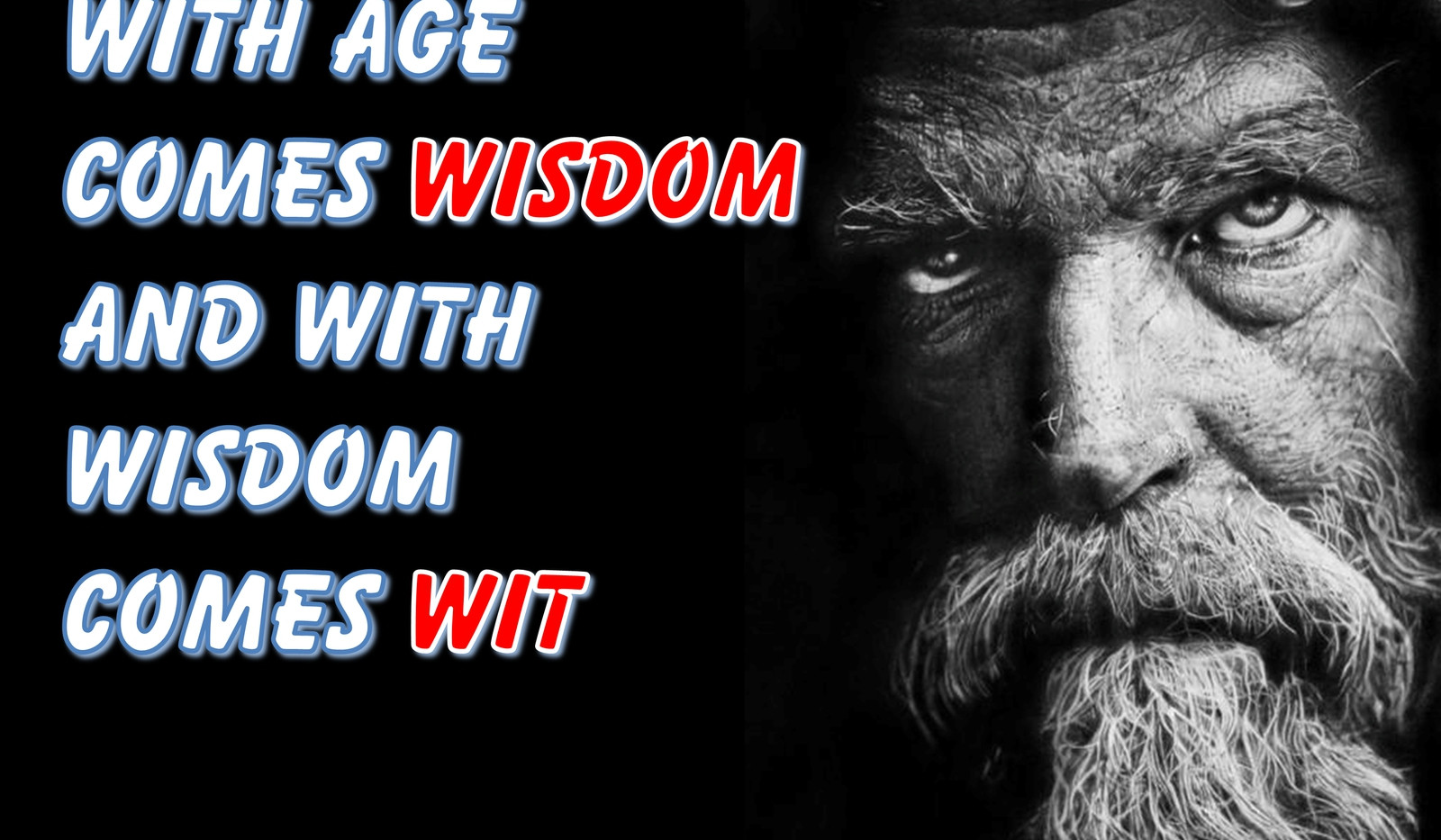 With Age Comes Wisdom and With Wisdom Comes Wit