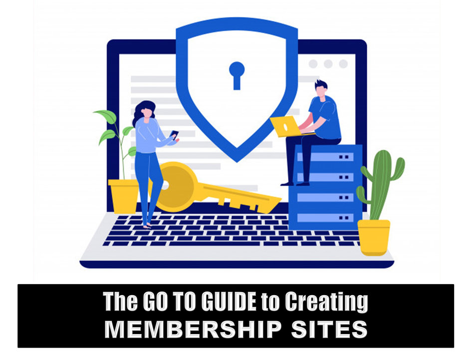 The Go-To Guide To Creating Membership Sites