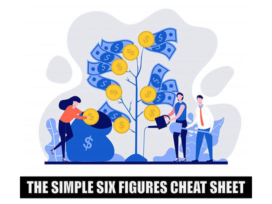 The Simple Six Figures Cheat Sheet