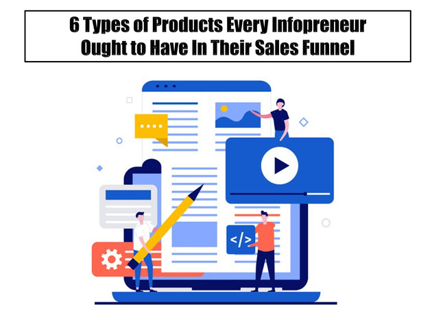 6 Types of Products Every Infoproduct Creator Ought to Have in Their Sales Funnel