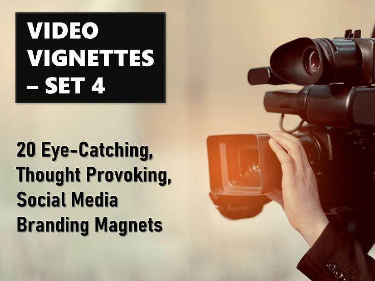 Video Vignettes - Set 4  (20 Videos)