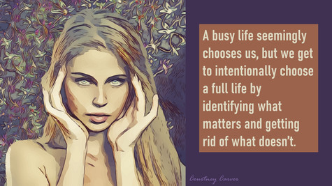 A busy life seemingly chooses us