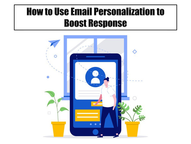 How to Use Email Personalization to Boost Response