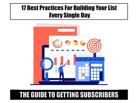 The Guide to Getting Subscribers: 17 Best Practices For Building Your List Every Single Day