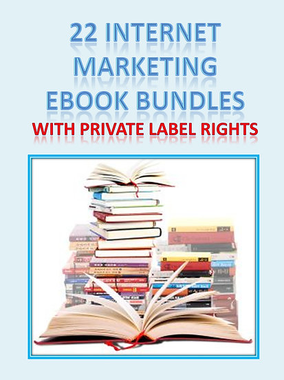 22 Internet Marketing eBook Bundles with Private Label Rights