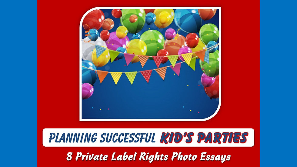 Planning Successful Kids Parties Private Label Content Pack