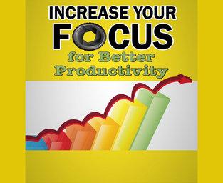 INCREASE YOUR FOCUS  REPORT