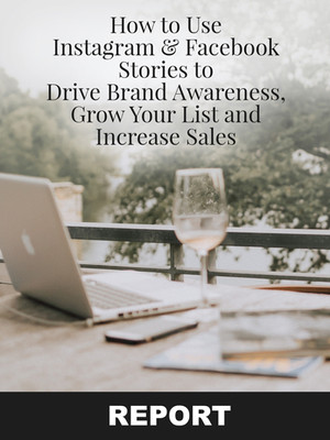 How to Use Instagram and Facebook Stories to Drive Brand Awareness