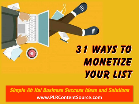 31 Ways to Monetize Your List - Part 2
