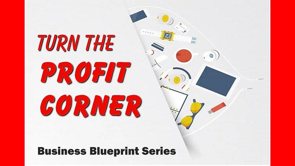 Turn The Profit Corner Business Blueprint Series