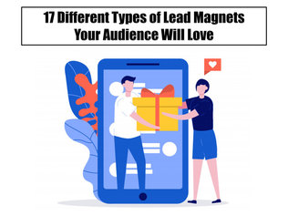 17 Different Types of Lead Magnets Your Audience Will Love
