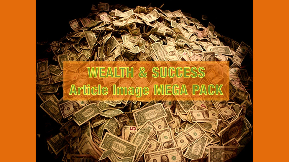 Wealth and Success Article and Image MEGA Pack