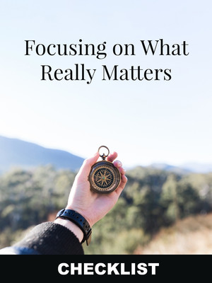 Focusing On What Really Matters CHECKLIST