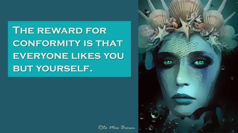The Reward For Conformity...