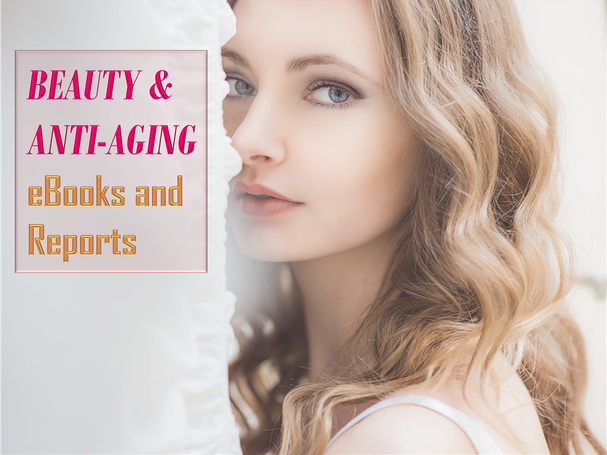 Beauty and Anti-Aging eBooks and Reports